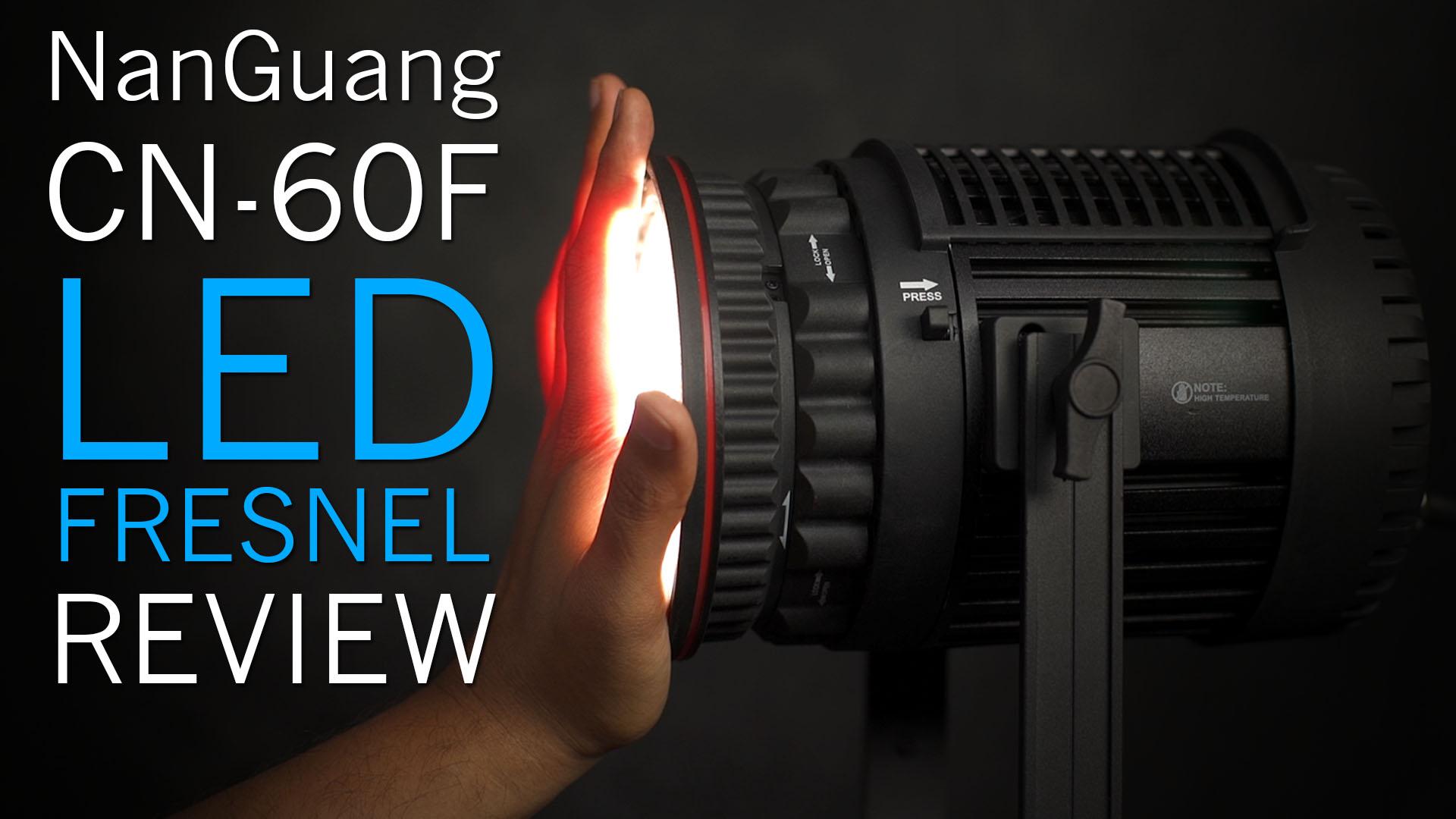 NanGuang CN-60F LED Fresnel Review