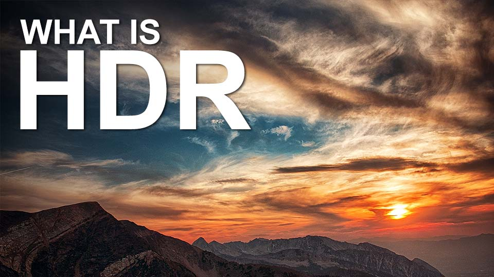 What is HDR and is HDR worth it?