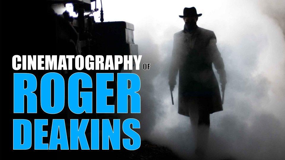 Understanding the Cinematography of Roger Deakins