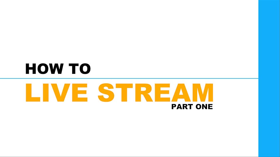 How to Live Stream Video over the Internet