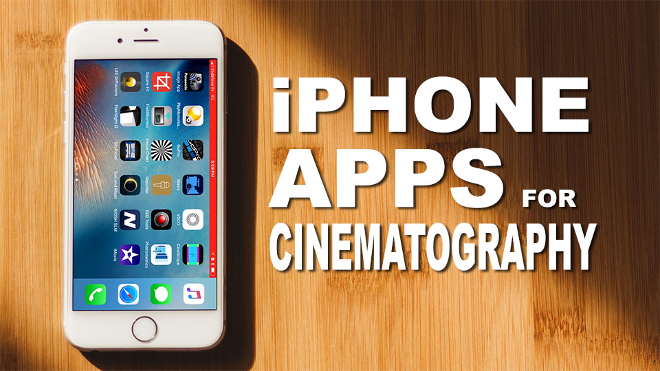 The Cinematography Apps I Use on my iPhone
