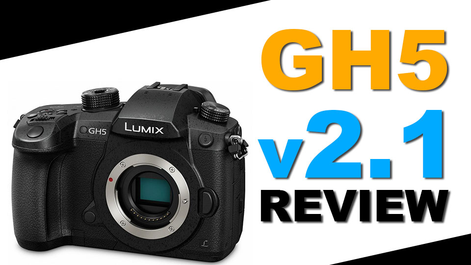 Panasonic GH5 v2.1 Firmware Review