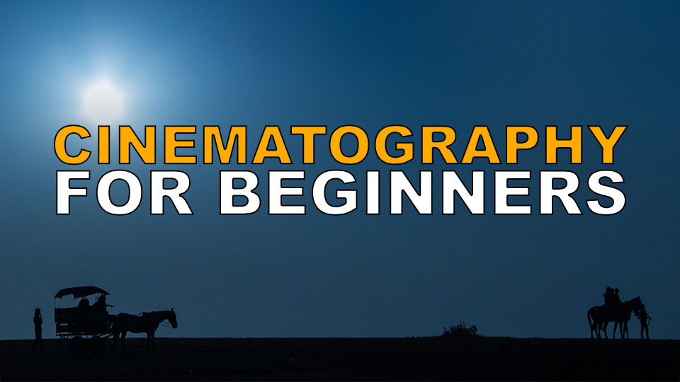 Cinematography Tutorial for Beginners