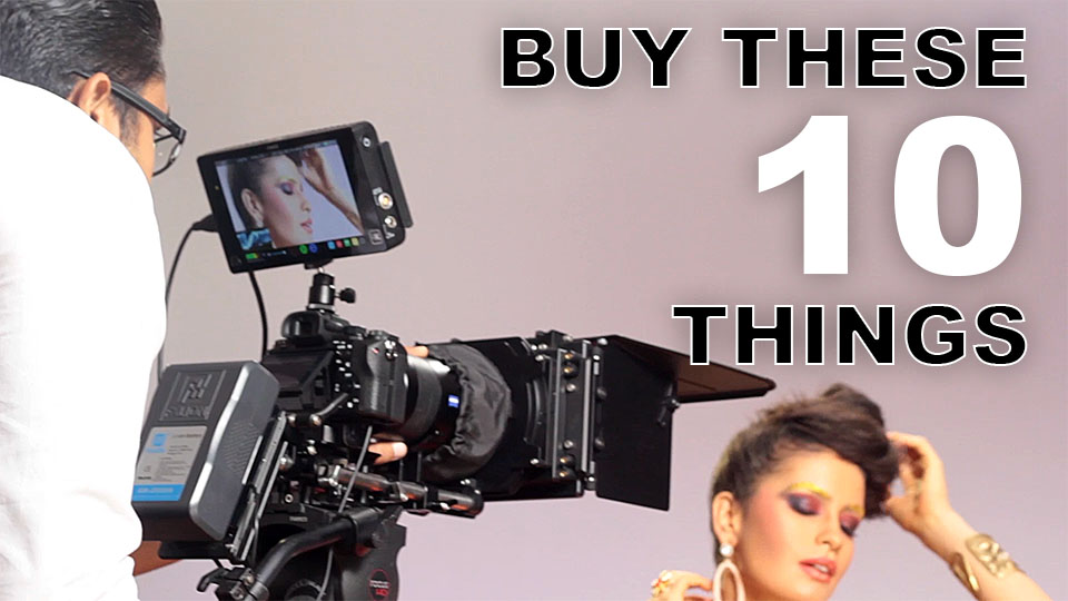 The FIRST TEN Things you NEED to Buy for Filmmaking