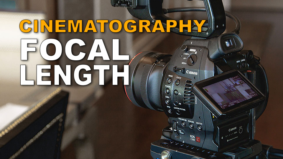 What is Focal Length in Cinematography?